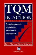 TQM in Action : A Practical Approach to Continuous Performance Improvement - John Pike