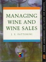Managing Wine and Wine Sales : Tourism and Hospitality Management Series - Joseph Fattorini