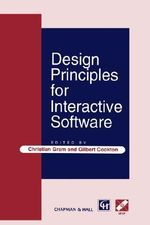 Design Principles for Interactive Software : IFIP Advances in Information and Communication Technology
