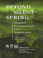 Beyond Silent Spring : Integrated Pest Management and Chemical Safety - H.F.Van Emden