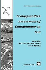 Ecological Risk Assessment of Contaminants in Soil : Ecotoxicology Ser.