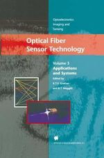 Optical Fiber Sensor Technology : Applications and Systems v. 3
