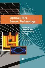 Optical Fiber Sensor Technology: Chemical and Environmental Sensing Volume 4 : Chemical and Environmental Sensing
