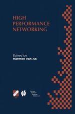 High Performance Networking : IFIP TC-6 Eighth International Conference on High Performance Networking (HPN '98), Vienna, Austria, September 21-25, 1998