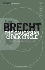 The Caucasian Chalk Circle : 1st Edition - Bertolt Brecht