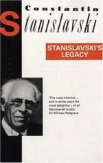 Stanislavski's Legacy : A Collection of Comments on a Variety of Aspects of an Actor's Art and Life - K.S. Stanislavskii