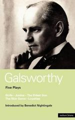 Galsworthy Five Plays :