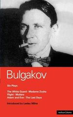 Bulgakov Six Plays : Six Plays - Mikhail Afanasevich Bulgakov