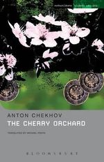 The Cherry Orchard (MSE): A Comedy in Four Acts :  A Comedy in Four Acts: Methuen Student Editions - Anton Chekhov