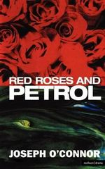 Red Roses and Petrol : Methuen Modern Plays - Joseph O'Connor