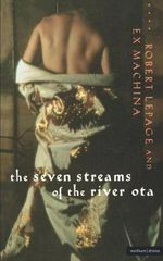Seven Streams of the River Ota : 1st Edition - Robert Lepage