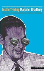 Inside Trading : Comedy in Three Acts - Malcolm Bradbury