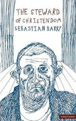 The Steward of Christendom - Sebastian Barry