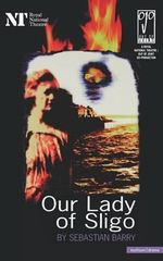 Our Lady of Sligo - Sebastian Barry