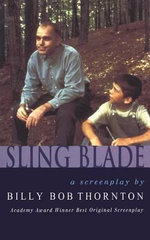 Slingblade : A Cave Full of Ghosts - Billy Bob Thornton