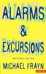 Alarms And Excursions - Michael Frayn