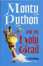 Monty Python and the Holy Grail : Screenplay - Graham Chapman