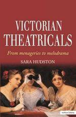 Victorian Theatricals - Sara Hudston
