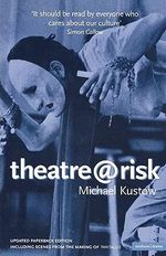 Theatre@risk - Michael Kustow