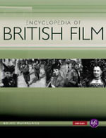 The Encyclopedia of British Film : The Education of a Film Critic - Brian McFarlane