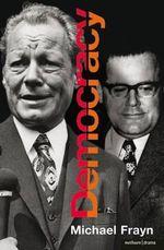 Democracy : Modern Plays - Michael Frayn