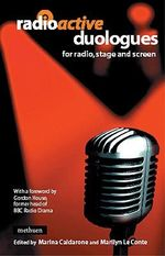 Radioactive Duologues : For Radio, Stage and Screen