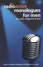 Radioactive Monologues for Men : For Radio, Stage and Screen - Marilyn Le Conte
