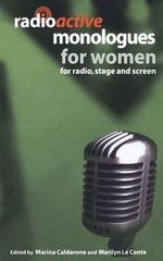 Radioactive Monologues for Women : For Radio, Stage and Screen - Marilyn Le Conte