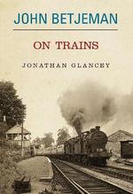 John Betjeman on Trains - John Betjeman