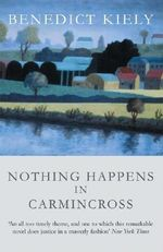Nothing Happens in Carmincross - Benedict Kiely