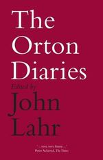 The Orton Diaries : The Poetics of Coterie - Joe Orton