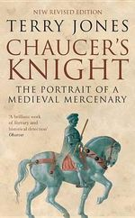 Chaucer's Knight - Terry Jones