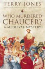 Who Murdered Chaucer? - Terry Jones