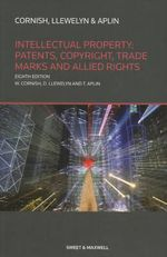 Intellectual Property : Patents, Copyrights, Trademarks & Allied Rights - William Cornish