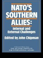 N. A. T. O.'s Southern Allies : Internal and External Challenges - John Chipman