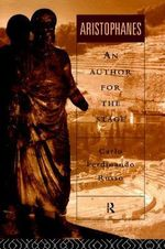 Aristophanes : An Author for the Stage - Carlo Ferdinando Russo