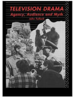 Television Drama : Agency, Audience and Myth - John Tulloch