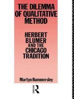 The Dilemma Qualitative Method : Herbert Blumer and the Chicago Tradition - Martyn Hammersley