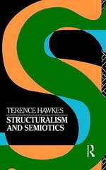 Structuralism and Semiotics : New Accents - Terence Hawkes