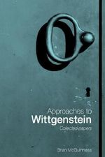 Approaches to Wittgenstein - Brian McGuinness