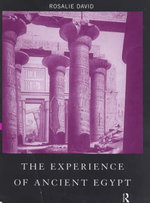 The Experience of Ancient Egypt : Experiences of Archaeology - Rosalie David