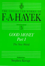 Good Money : Pt.1 - F. A. Hayek