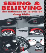 Seeing and Believing : Influence of Television - Greg Philo