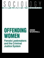 Offending Woman : Female Lawbreakers and the Criminal Justice System - Anne Worrell
