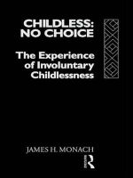Childless : No Choice - The Experience of Involuntary Childlessness - James H. Monach