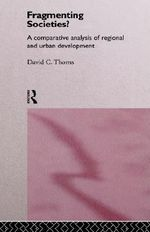 Fragmenting Societies? : Comparative Analysis of Regional and Urban Development - David C. Thorns