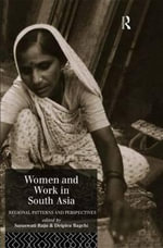 Women and Work in South Asia : Regional Patterns and Perspectives
