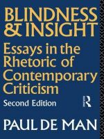 Blindness and Insight : Essays in the Rhetoric of Contemporary Criticism - Paul De Man