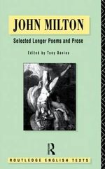 John Milton : Selected Longer Poems and Prose - John Milton