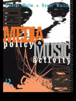 Media Policy and Music Activity : A Cultural History - Roger Wallis